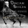PURO CORRIDO FINO  - OSCAR SOLIS Y SU BANDA MAGISTRAL MIX