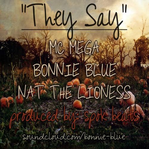 "They Say ""Mc Mega, Bonnie Blue, Nat The Lioness"" Prod By: Spok Beats"