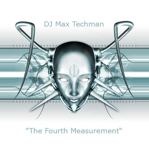 DJ  Max Techman - ''The Fourth Measurement''