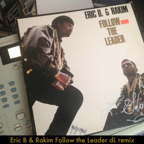 Eric B & Rakim Follow The Leader dL remix