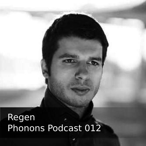 Phonons Podcast 012 - Regen