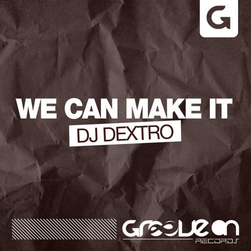 DJ Dextro - We Can Make It (Original Mix)