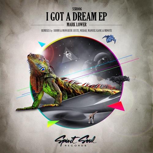 Mark Lower - I Got A Dream (Original Mix)