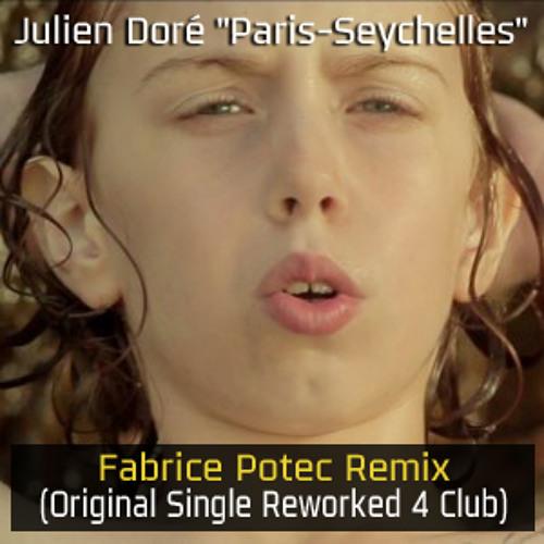 Julien Doré - Paris-Seychelles (Fabrice Potec Unofficial Extended Mix)