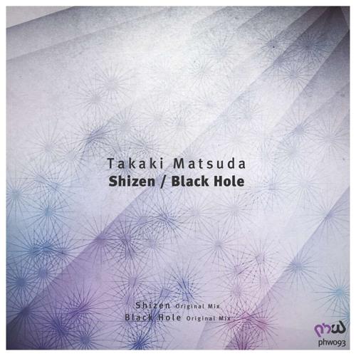 Takaki Matsuda - Shizen (Original Mix) PHW Recordings