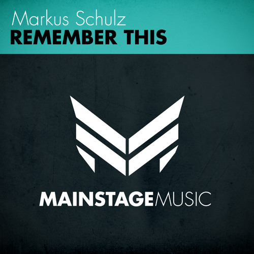 Markus Schulz - Remember This [Mainstage Music]