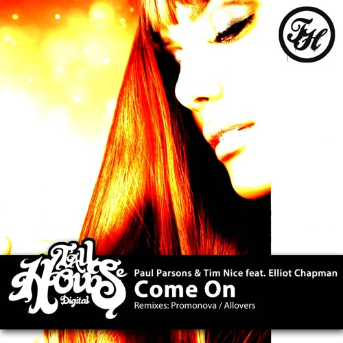 THD101 : Paul Parsons & Tim Nice feat. Elliot Chapman - Come On (Promonova Remix)