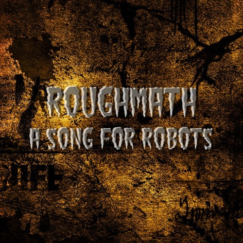 A Song For Robots - Free Download