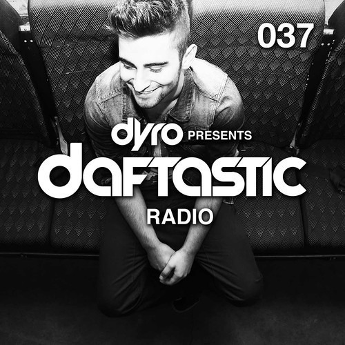 Dyro playing Adam Sick - Go Ahead @Daftastic Radio 037
