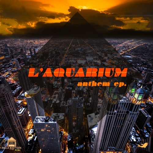 L'Aquarium - Anthem (Extend Mix)