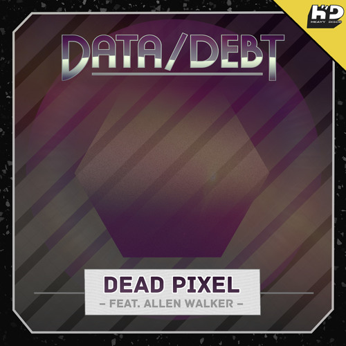 Data/Debt - Dead Pixel (feat. Allen Walker)