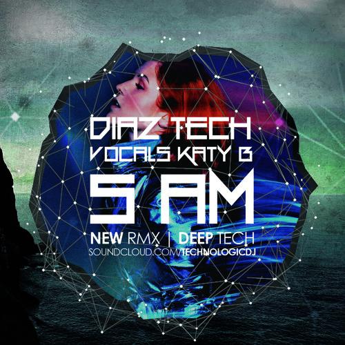 Diaz Tech - 5 AM (Katy B Vocals)