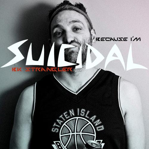 Because I'm Suicidal (instrumental) - BK Strangler
