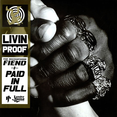 """Livin Proof - """"Microphone Fiend/Paid In Full"""""""