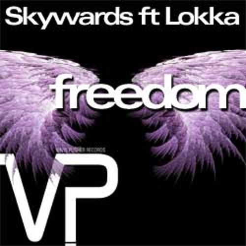 Skywards - Freedom (Angels Voices Edit)/ Vinyl Pusher Records / OUT NOW!