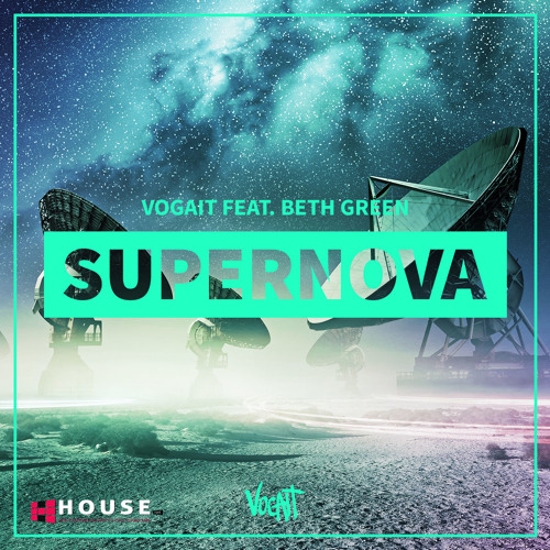 Supernova by Vogait ft. Beth Green - House.NET Exclusive