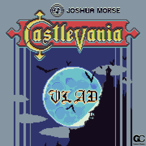 Joshua Morse | VLAD | FLESH FLASH (Castlevania 3 - Beginning)