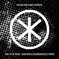 Laura Mvula - Sing To The Moon (Klangkarussell Remix)