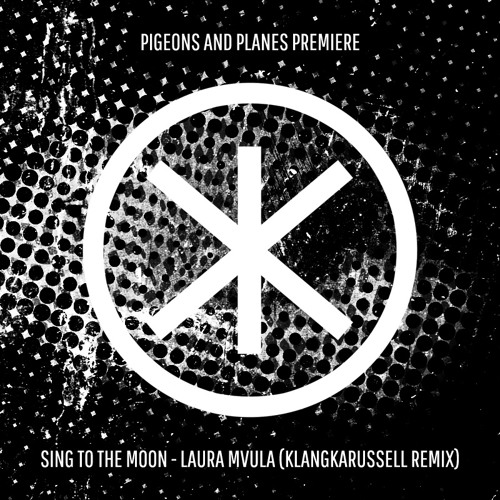 Sing To The Moon - Laura Mvula (Klangkarussell Remix)