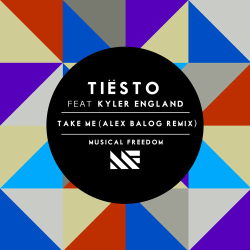 Tiësto ft Kyler England - Take Me (Alex Balog Remix)