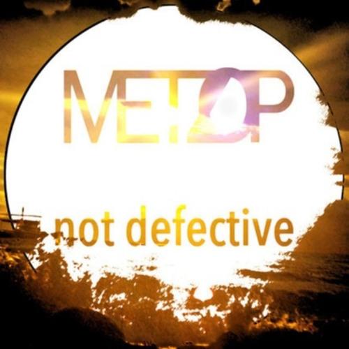 Metzop - Not Defective