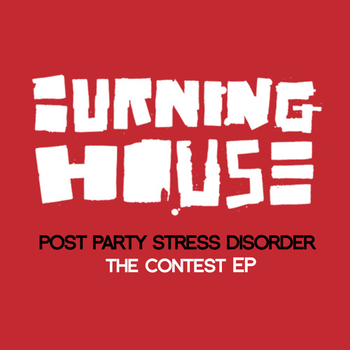 Burning House - Post Party Stress Disorder (SUNDANCE Remix)