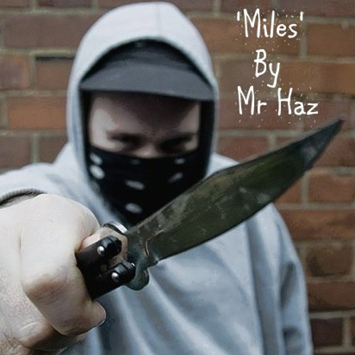 Miles - Mr Haz (Dark Gritty Story Tune) (FREE DOWNLOAD)