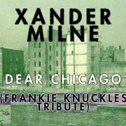 Dear Chicago (Frankie Knuckles Tribute)