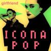 Icona Pop - Girlfriend (Stefano Volpi Mash up)