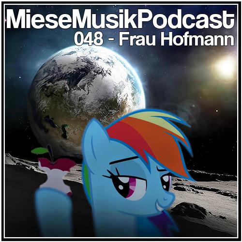 MieseMusik Podcast 048 - Frau Hofmann