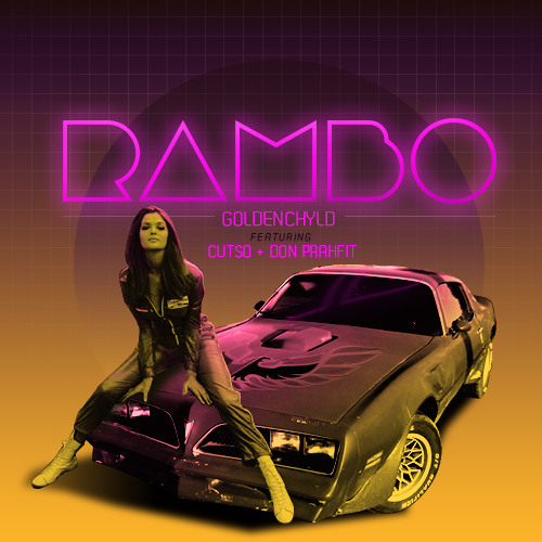 Rambo - Goldenchyld ft. Cutso and Don Prahfit (FREE DOWNLOAD)