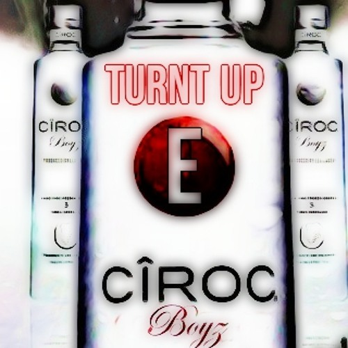 E - Turnt Up