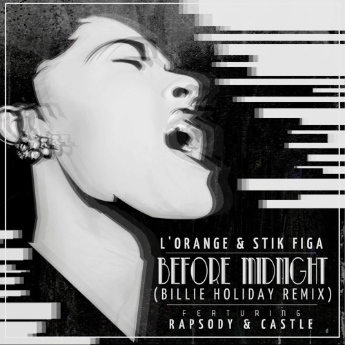 "L'Orange & Stik Figa - ""Before Midnight"" Billie Holiday Remix (f. Rapsody & Castle)"