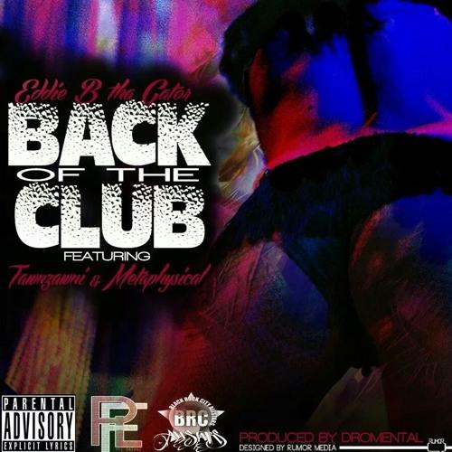 Back Of The Club - Eddie B *Gatorz*(produced by Dro-Mental ft. Tawnzani, Metaphysical)