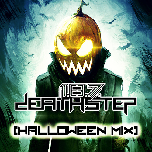 1.8.7. Deathstep - Halloween Mix [Free Download] [Tracklist in Description]