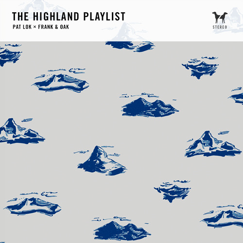 The Highland Playlist | Pat Lok X Frank & Oak