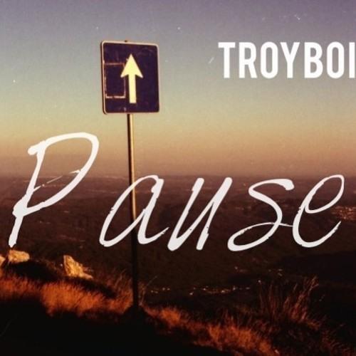 Pause by TroyBoi