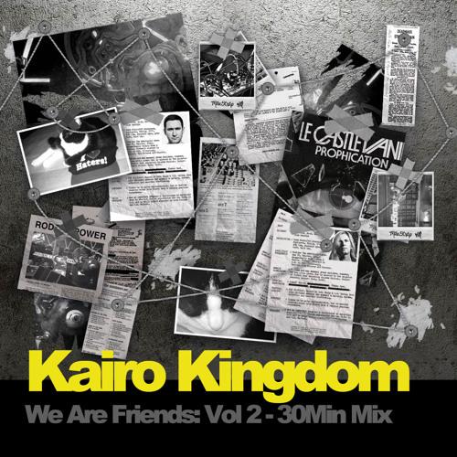 Kairo Kingdom - We Are Friends: Vol 2 - 30m Mix