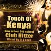 Touch Of Kenya New School Vs Old School (2013)