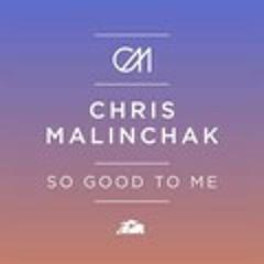Chris Malinchak-So Good To Me (Beatwrecka Remix)Free Download!!!