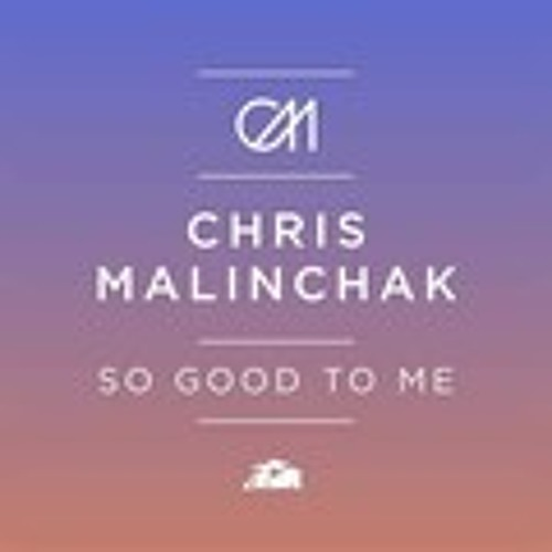 Chris Malinchak-So Good To Me (Beatwrecka Remix)Free Download!!!