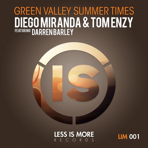 Diego Miranda & Tom Enzy Feat. Darren Barley - Green Valley Summer Times (RADIO EDIT)
