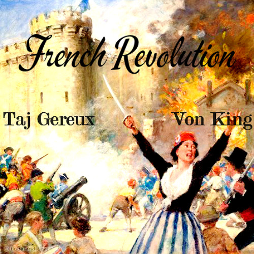 French Revolution-Taj Gereux & Von King