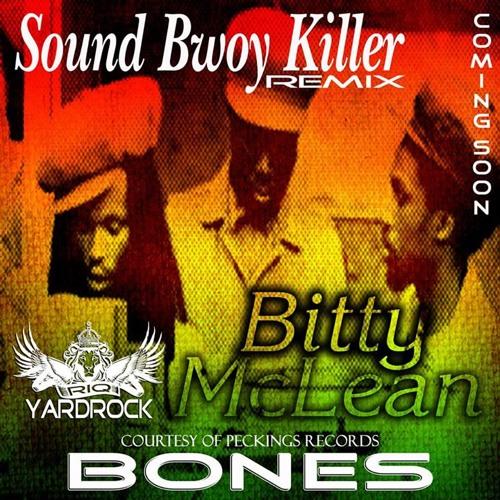 Sound boy killer - Bitty Mclean - Paul BONES Jungle Refix - R.IQ YARDROCK