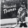 Delusional Thomas - Dr. Thomas