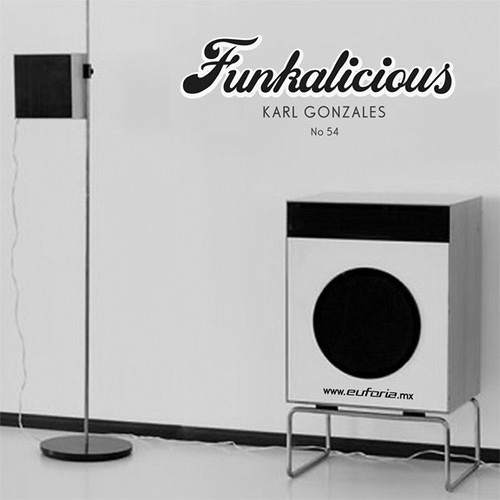 "Karl Gonzales   Euphoria FM Radio - Ciudad de México - ""Funkalicious""  October Mix Show (Download)"