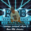 DJ OLD SCHOOL R&B CLASSICS (I LOVE r&B)