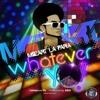 11.Whatever Yo (New Music 2013)