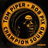 Tom Piper & Rob Pix -Champion Sound (WORIMI Remix) [DOWNRIGHT MUSIC] mp3