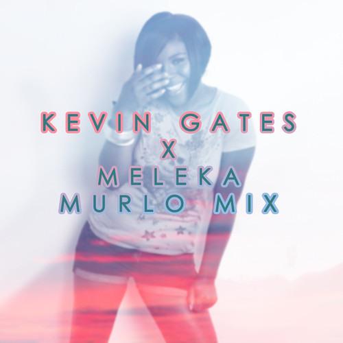 Kevin Gates X Meleka - Arms Of A Stranger (Murlo Blend)